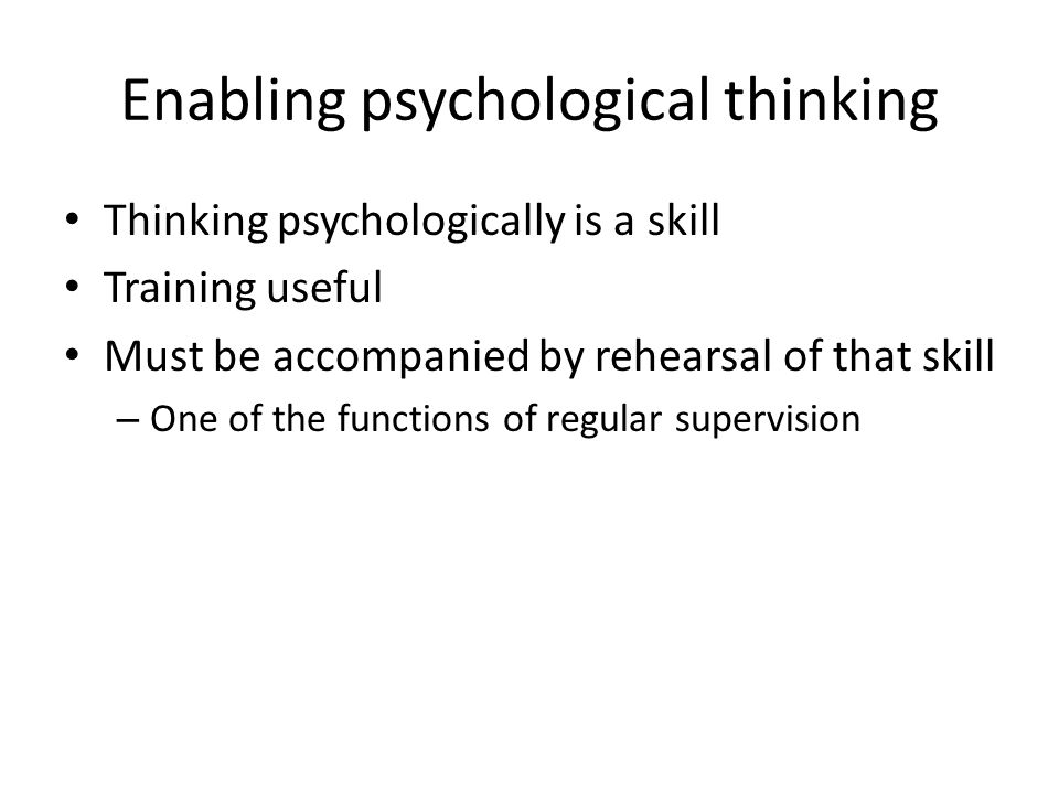 Enabling psychological thinking