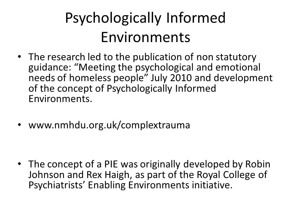 Psychologically Informed Environments