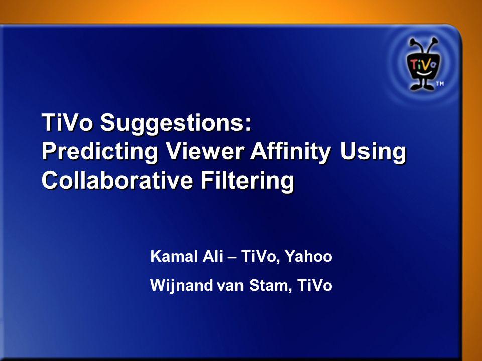 Kamal Ali – TiVo, Yahoo Wijnand van Stam, TiVo