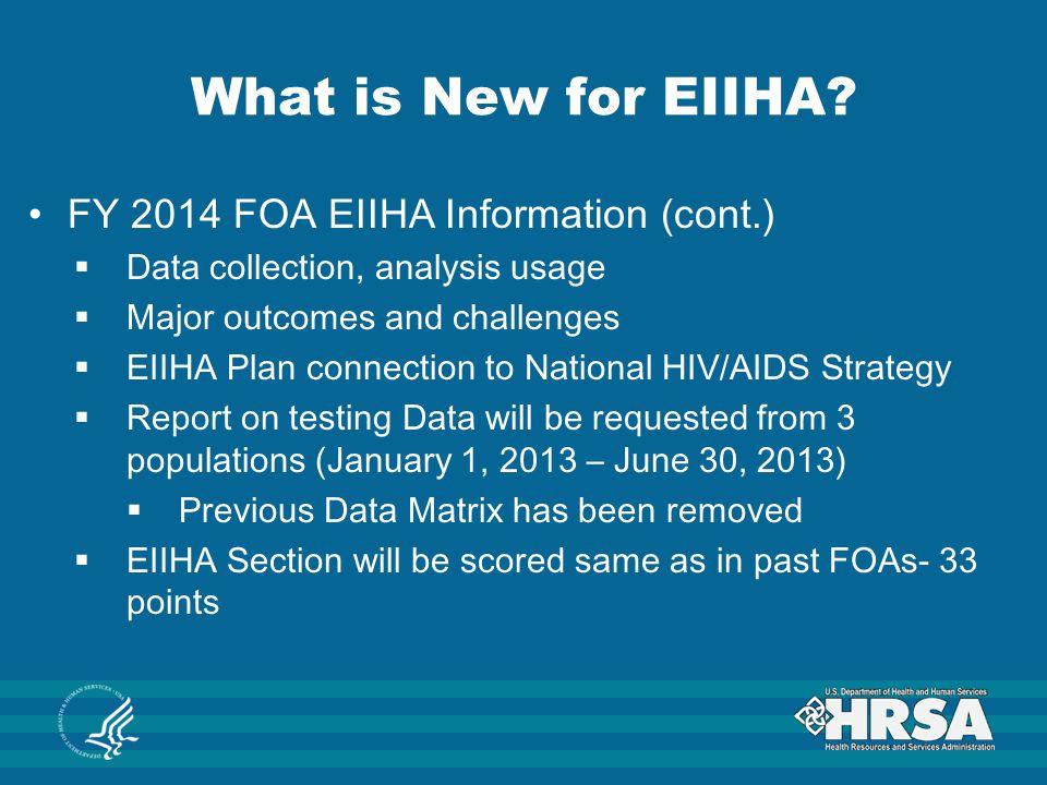 What is New for EIIHA FY 2014 FOA EIIHA Information (cont.)