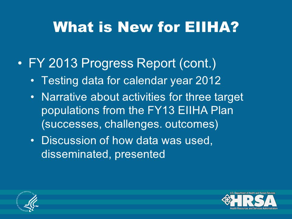 What is New for EIIHA FY 2013 Progress Report (cont.)