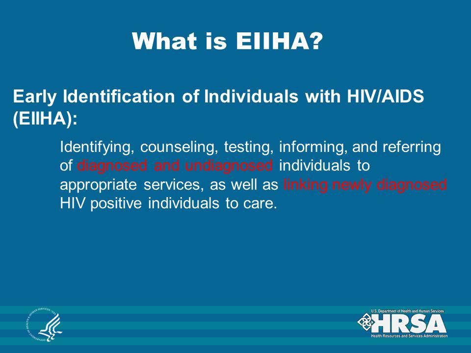 What is EIIHA Early Identification of Individuals with HIV/AIDS (EIIHA):