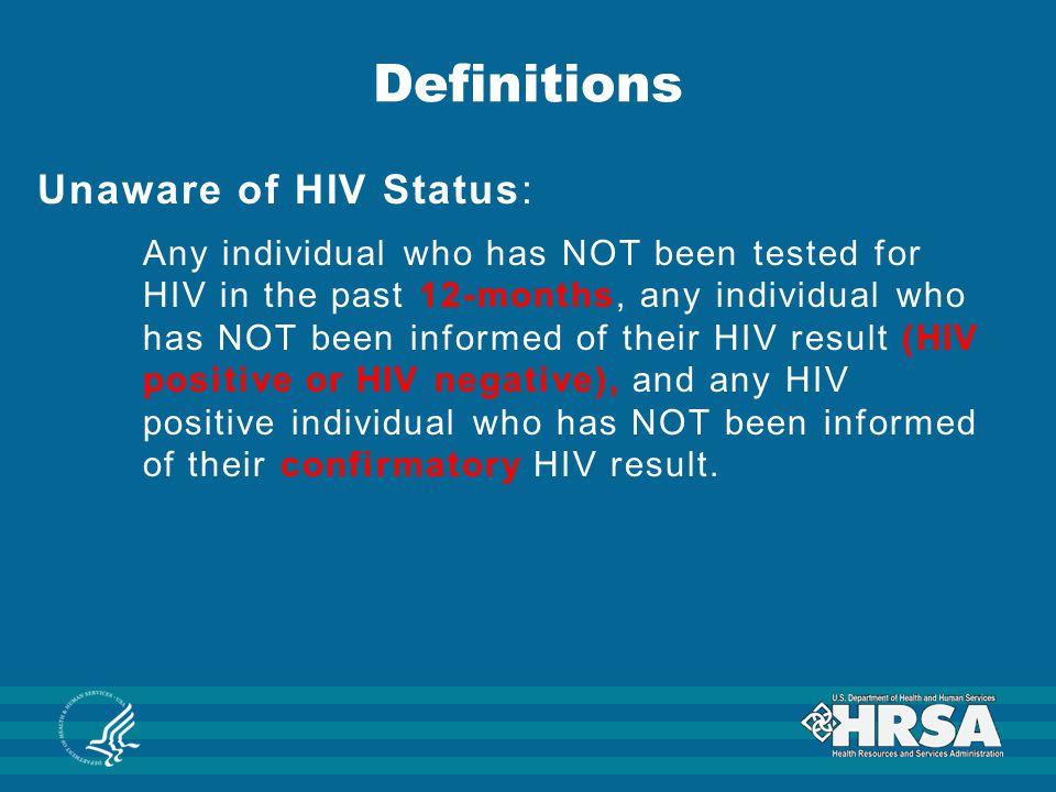 Definitions Unaware of HIV Status: