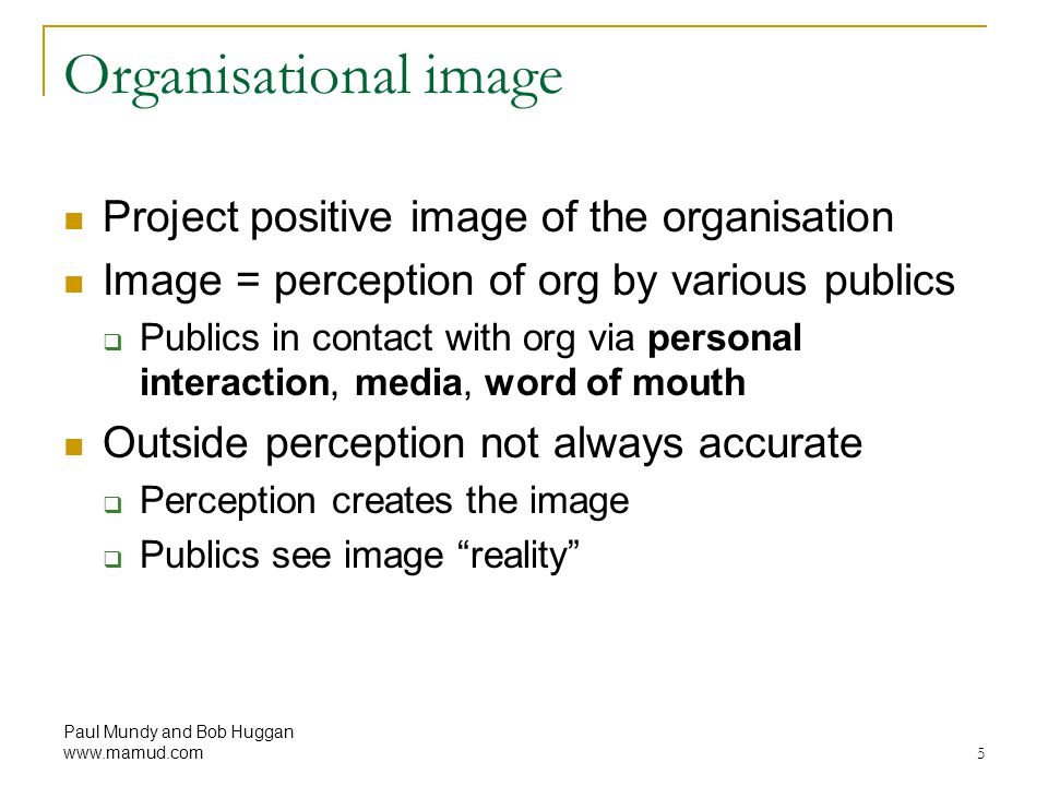 Organisational image Project positive image of the organisation