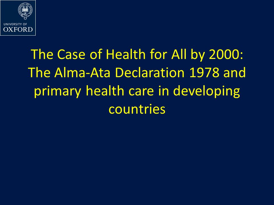 The Case of Health for All by 2000: The Alma-Ata Declaration 1978 and primary health care in developing countries