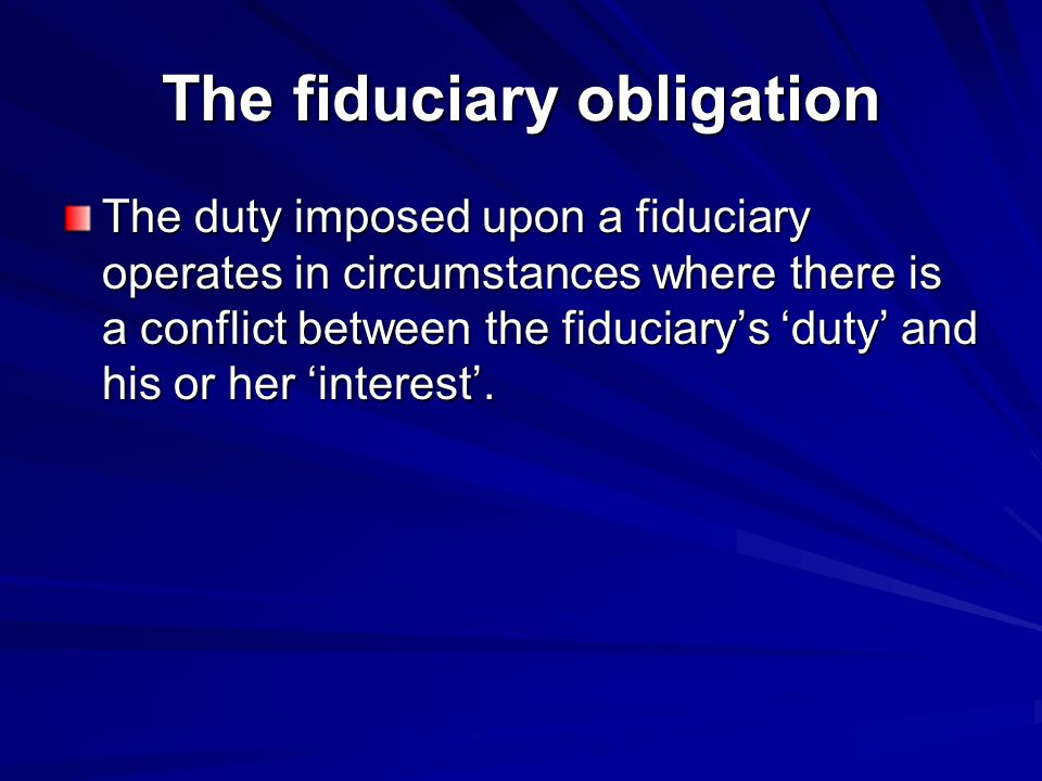 The fiduciary obligation