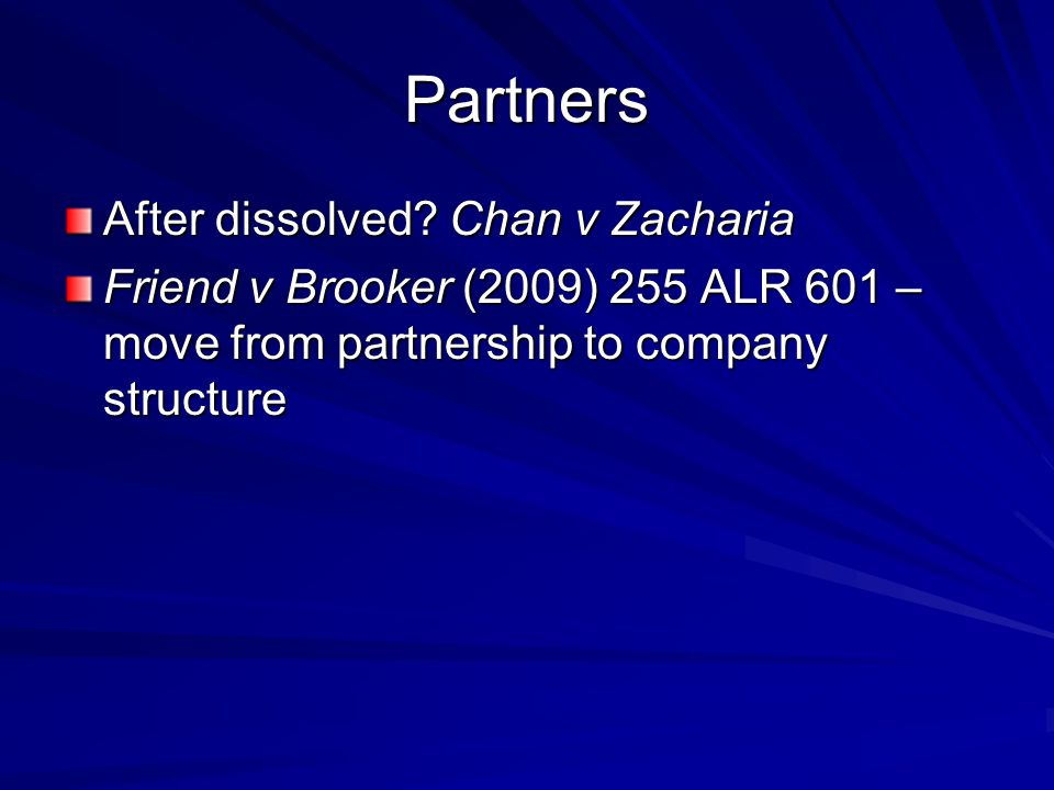 Partners After dissolved Chan v Zacharia