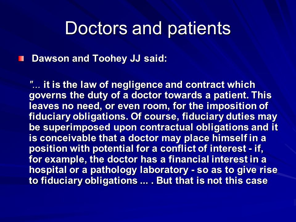 Doctors and patients Dawson and Toohey JJ said: