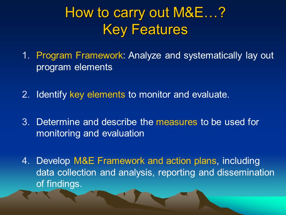How to carry out M&E… Key Features