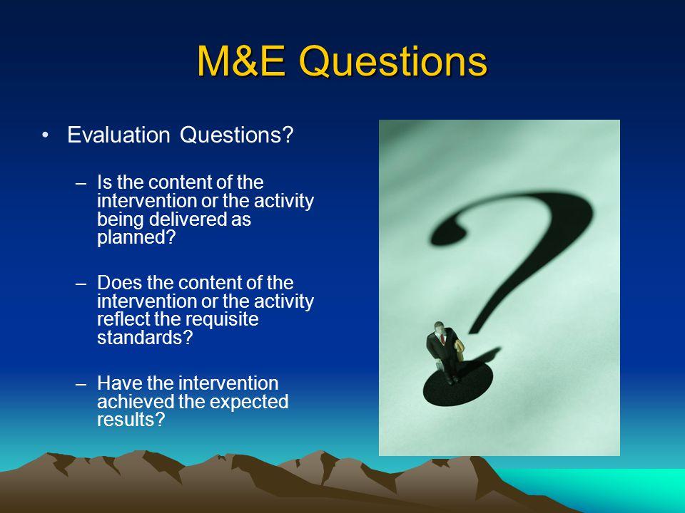 M&E Questions Evaluation Questions