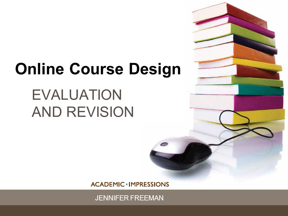 Online Course Design Online Course Design EVALUATION AND REVISION