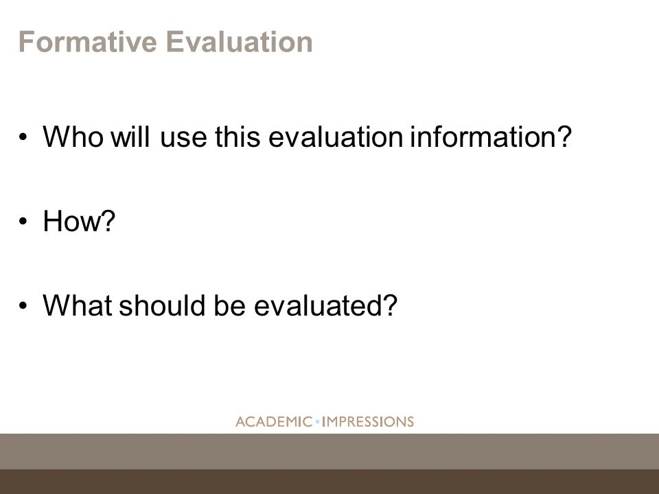 Who will use this evaluation information How