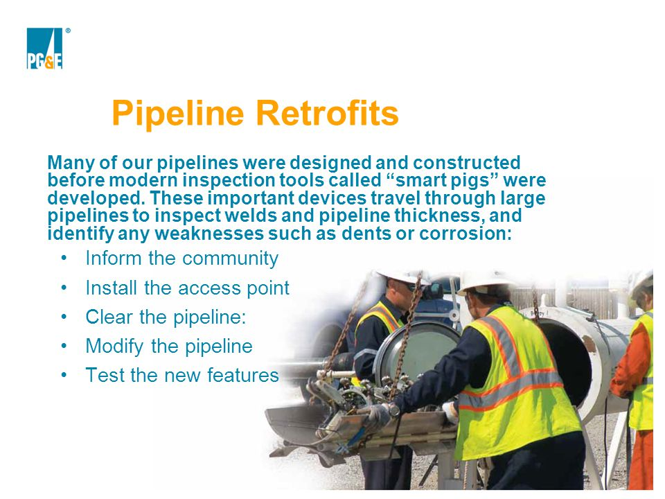 Pipeline Retrofits Inform the community Install the access point