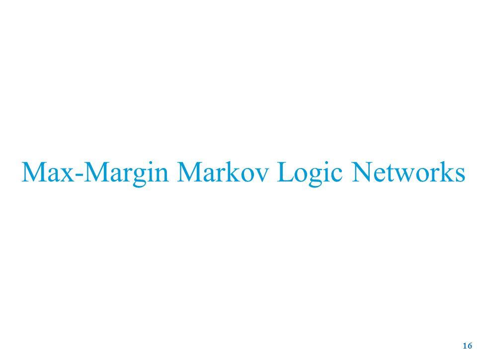 Max-Margin Markov Logic Networks