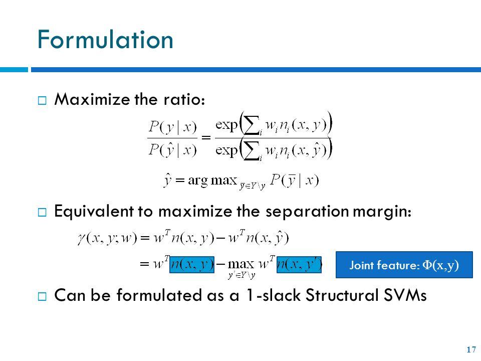Formulation Maximize the ratio: