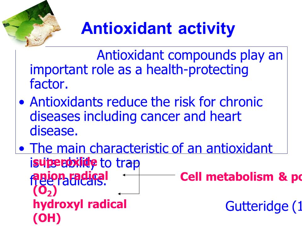 Antioxidant activity Antioxidant compounds play an important role as a health-protecting factor.