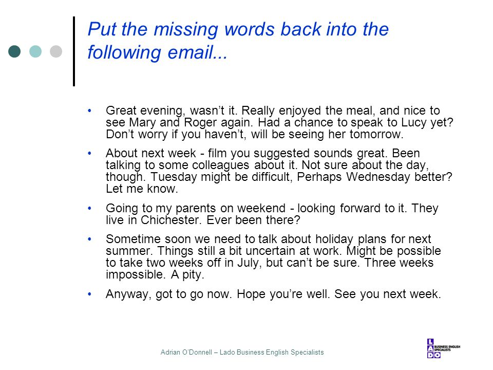 Put the missing words back into the following email...