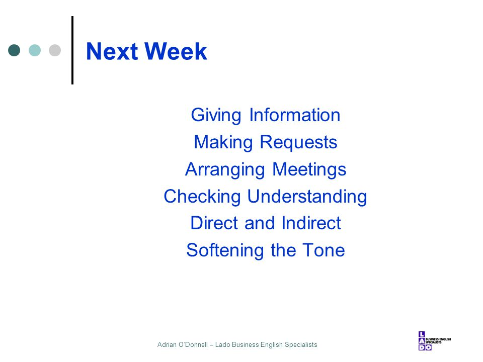 Next Week Giving Information Making Requests Arranging Meetings