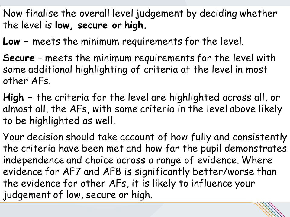 Now finalise the overall level judgement by deciding whether the level is low, secure or high.