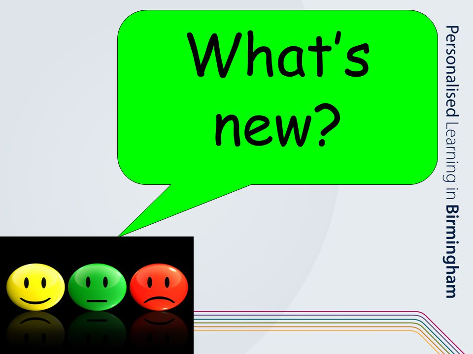 What's new Take opportunity to talk through the changes to the website and the easiest ways in.