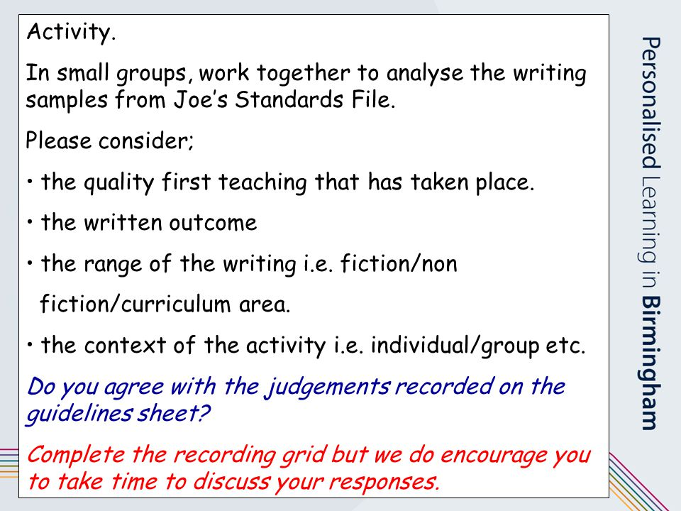 the quality first teaching that has taken place. the written outcome