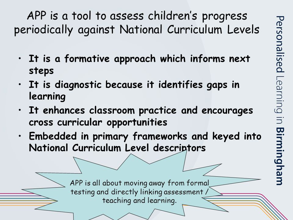 APP is a tool to assess children's progress periodically against National Curriculum Levels