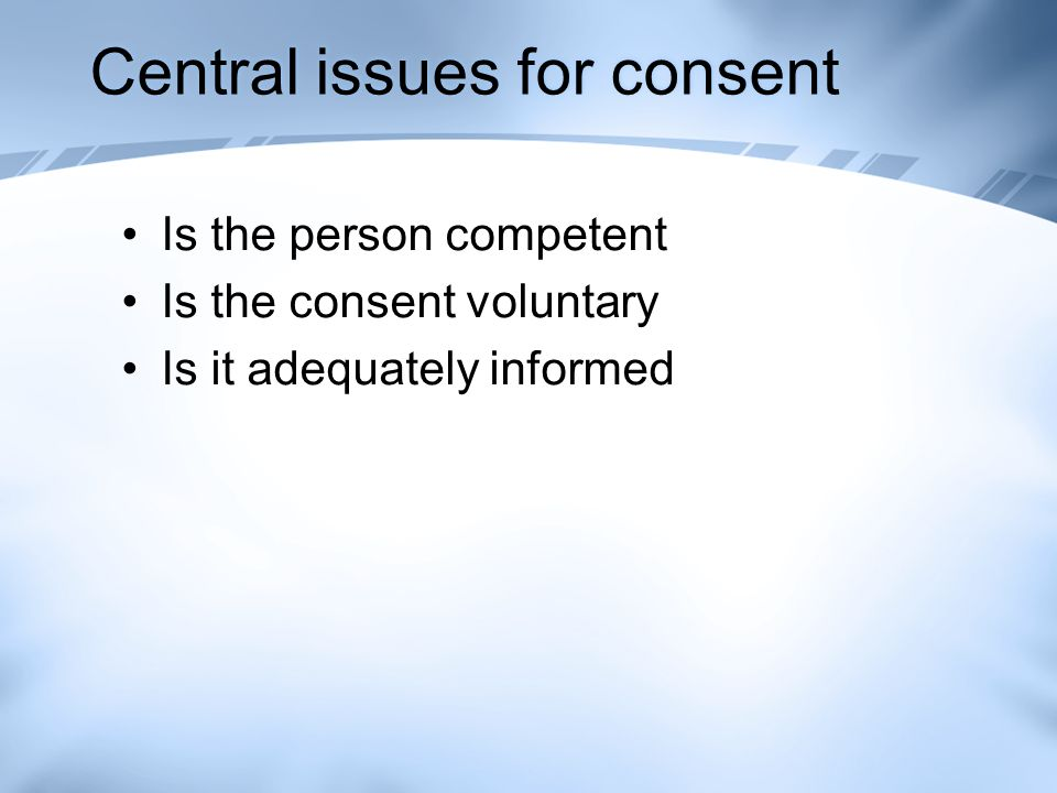 Central issues for consent