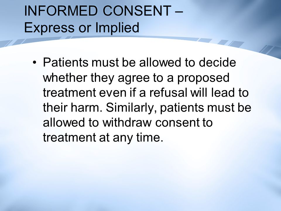 INFORMED CONSENT – Express or Implied
