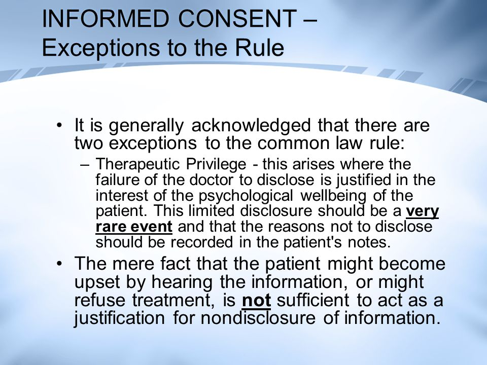 INFORMED CONSENT – Exceptions to the Rule