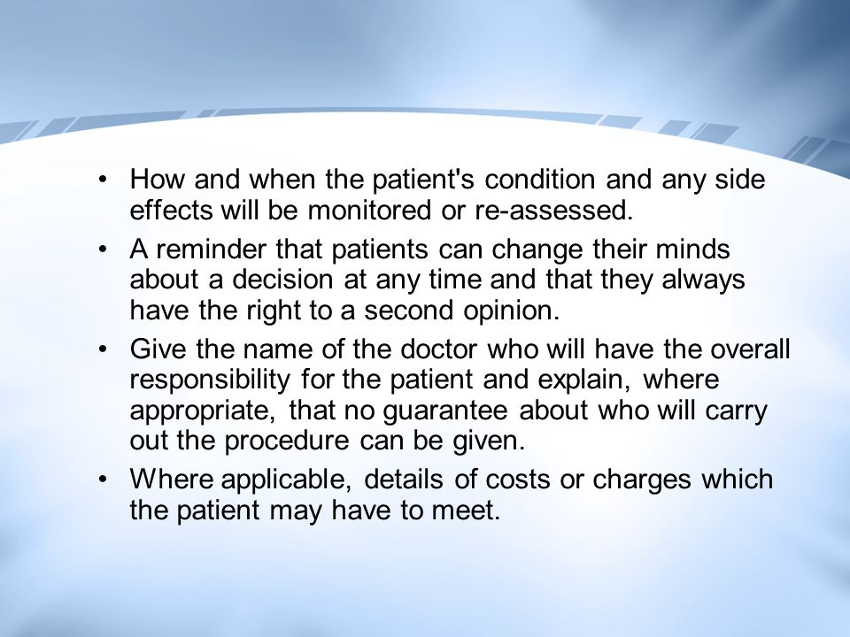 How and when the patient s condition and any side effects will be monitored or re-assessed.