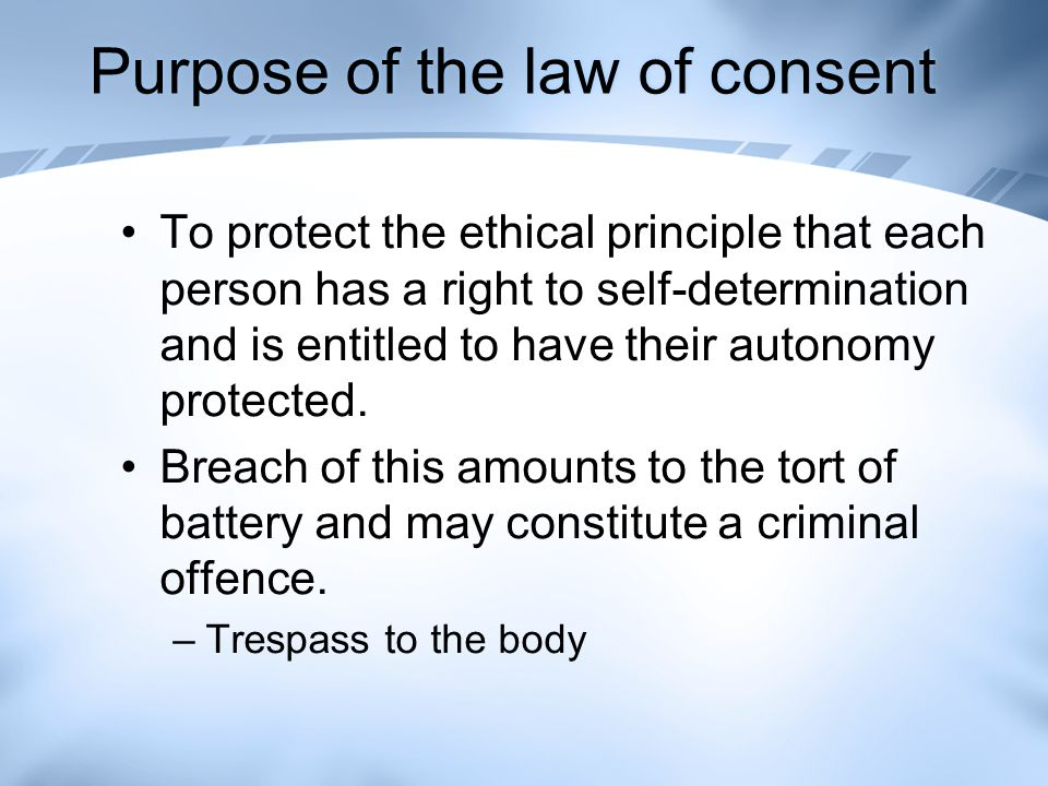 Purpose of the law of consent