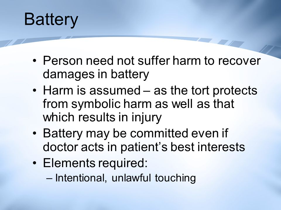 Battery Person need not suffer harm to recover damages in battery