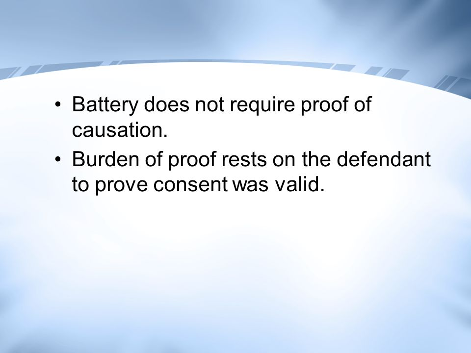 Battery does not require proof of causation.
