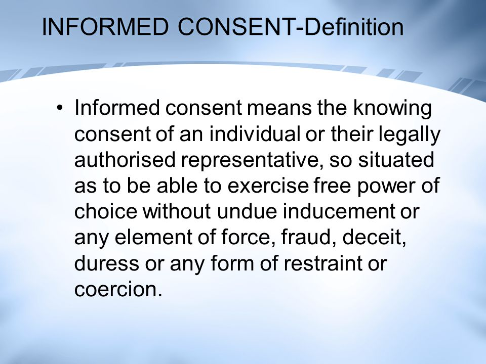 INFORMED CONSENT-Definition
