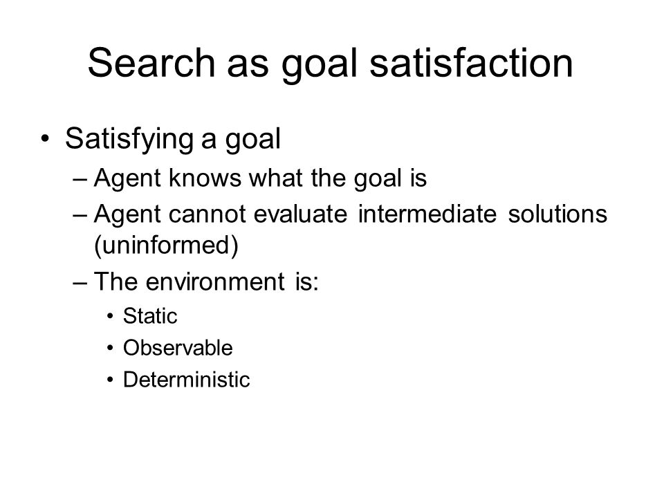 Search as goal satisfaction