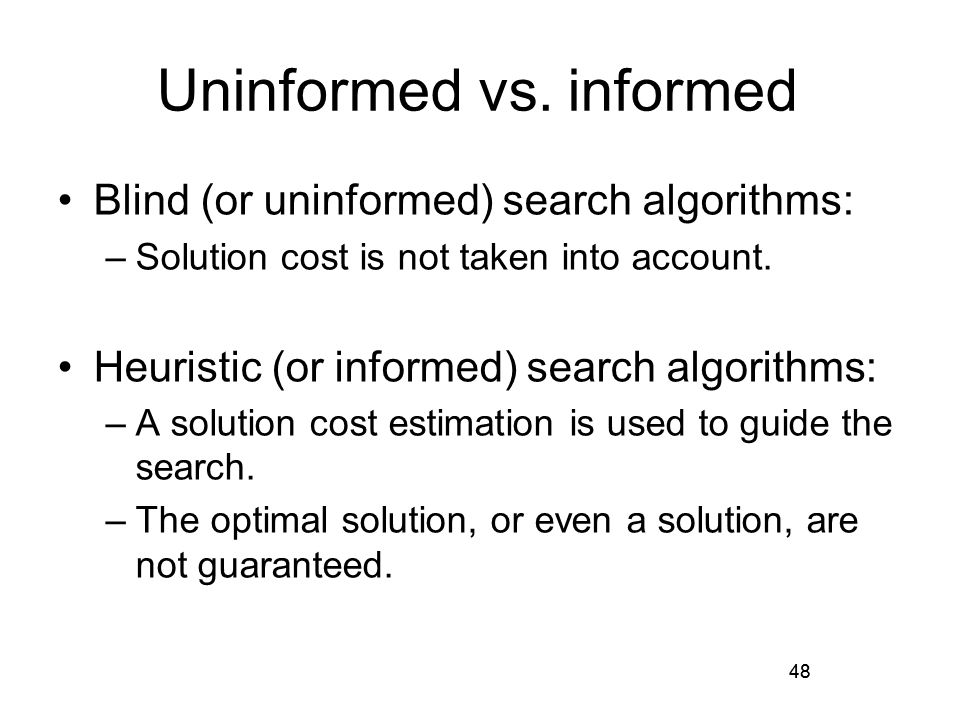 Uninformed vs. informed