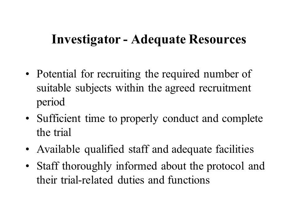 Investigator - Adequate Resources