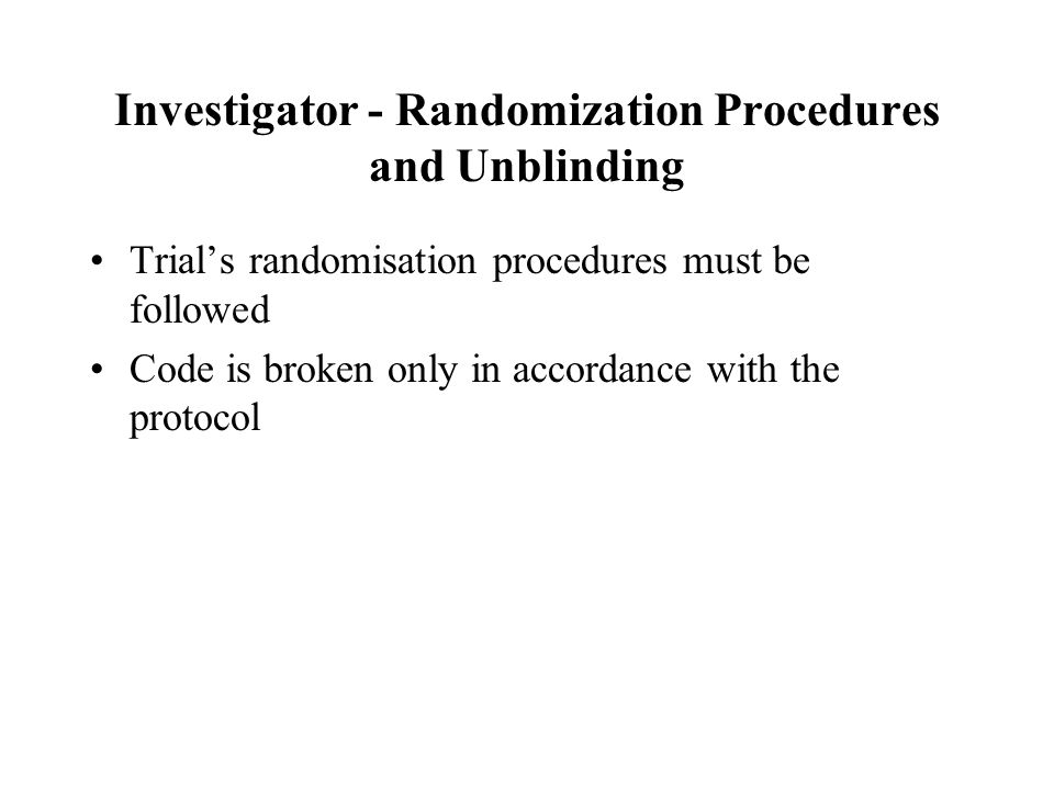 Investigator - Randomization Procedures and Unblinding