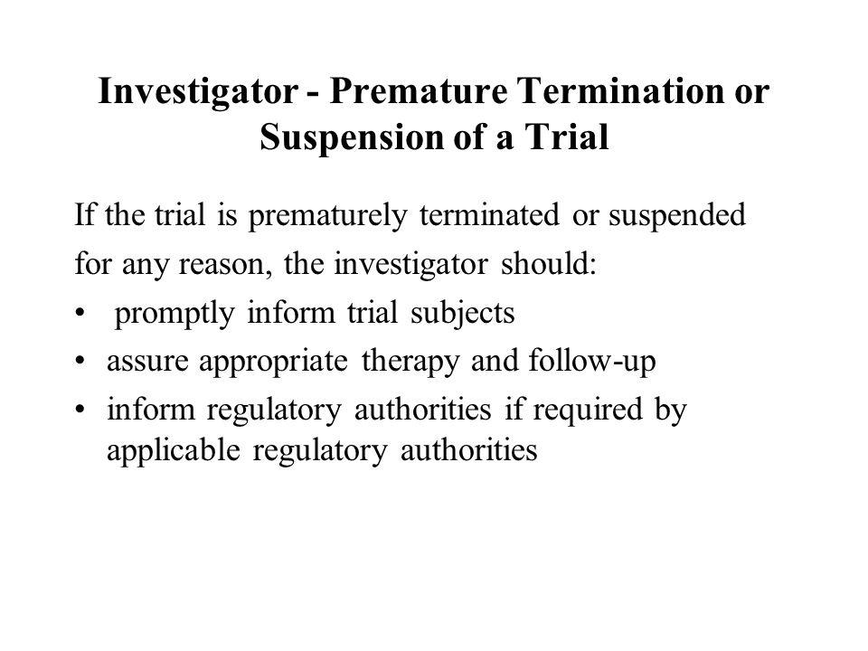 Investigator - Premature Termination or Suspension of a Trial