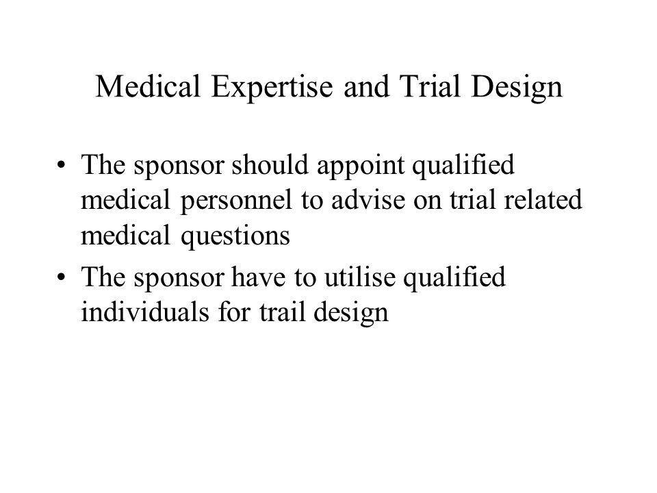 Medical Expertise and Trial Design