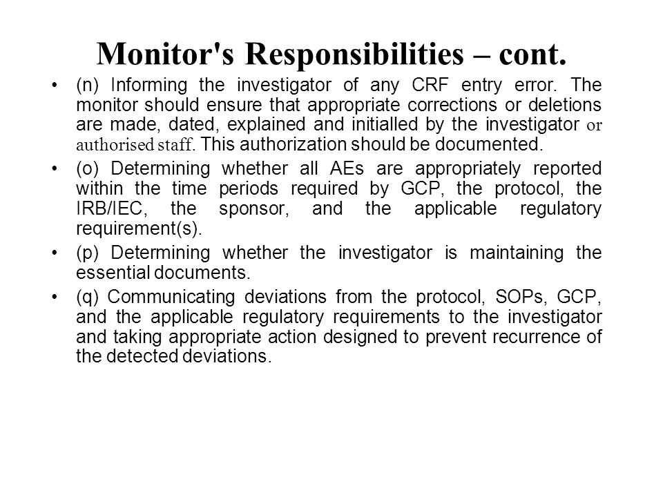 Monitor s Responsibilities – cont.