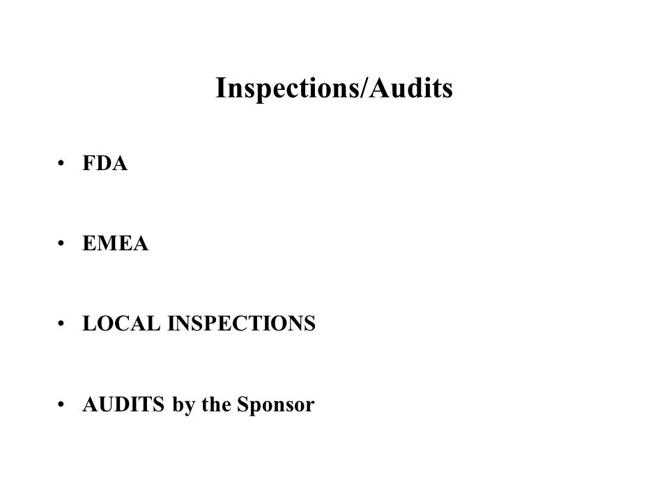 Inspections/Audits FDA EMEA LOCAL INSPECTIONS AUDITS by the Sponsor
