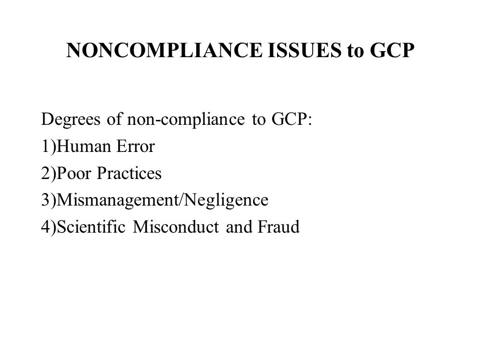 NONCOMPLIANCE ISSUES to GCP