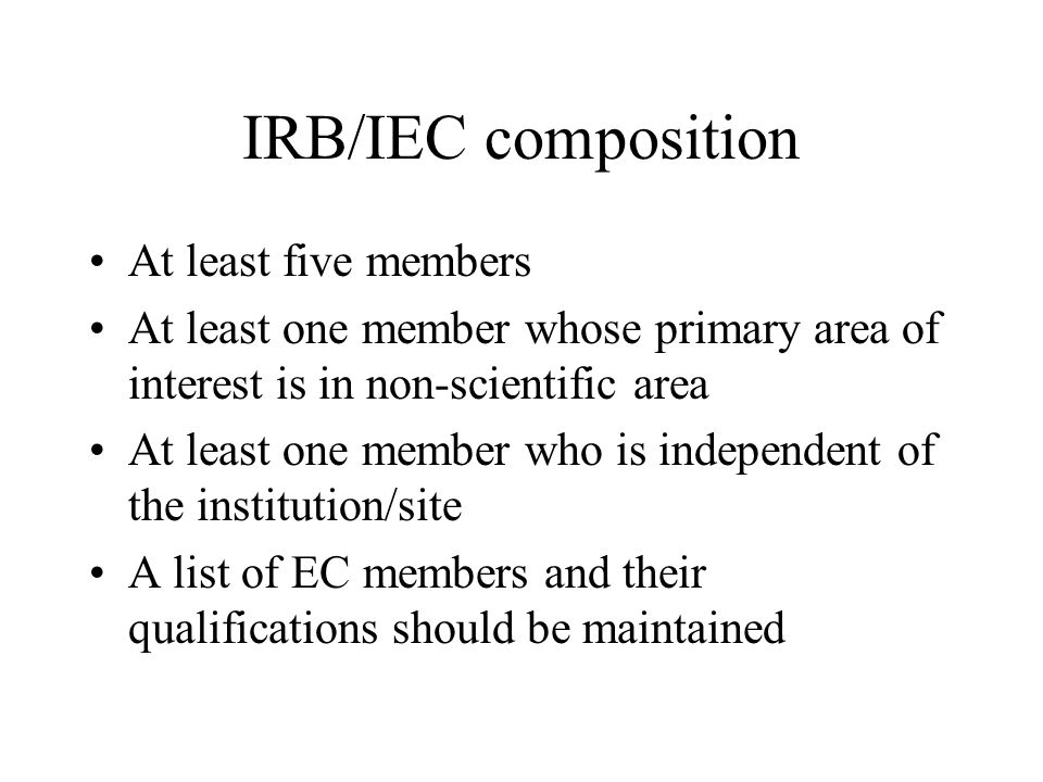 IRB/IEC composition At least five members
