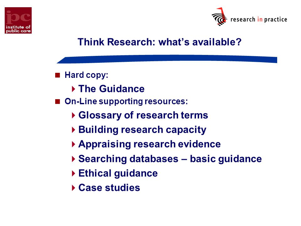 Think Research: what's available