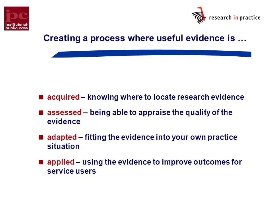 Creating a process where useful evidence is …