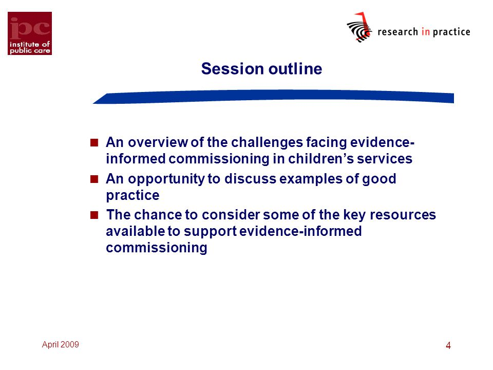 Session outline An overview of the challenges facing evidence-informed commissioning in children's services.