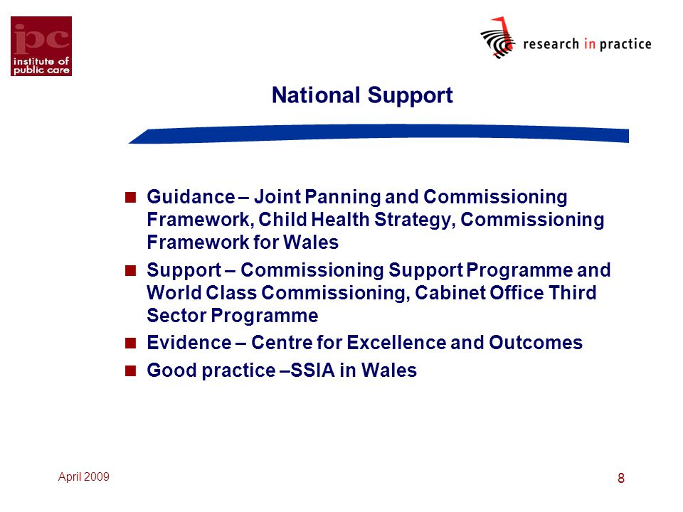 National Support Guidance – Joint Panning and Commissioning Framework, Child Health Strategy, Commissioning Framework for Wales.