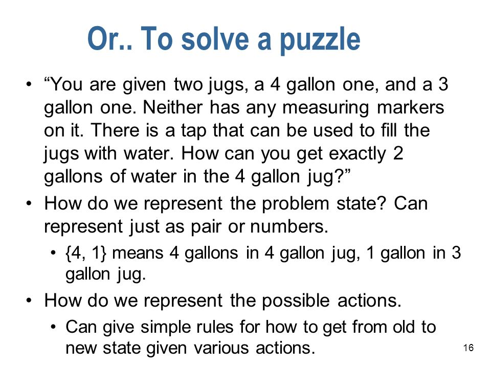 Or.. To solve a puzzle