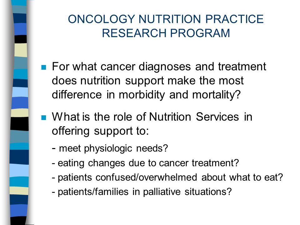 ONCOLOGY NUTRITION PRACTICE RESEARCH PROGRAM